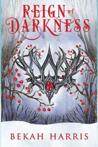 Reign of Darkness Book Cover Bekah Harris