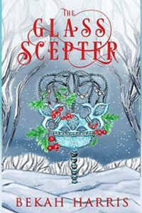The Glass Scepter Book by Bekah Harris Cover